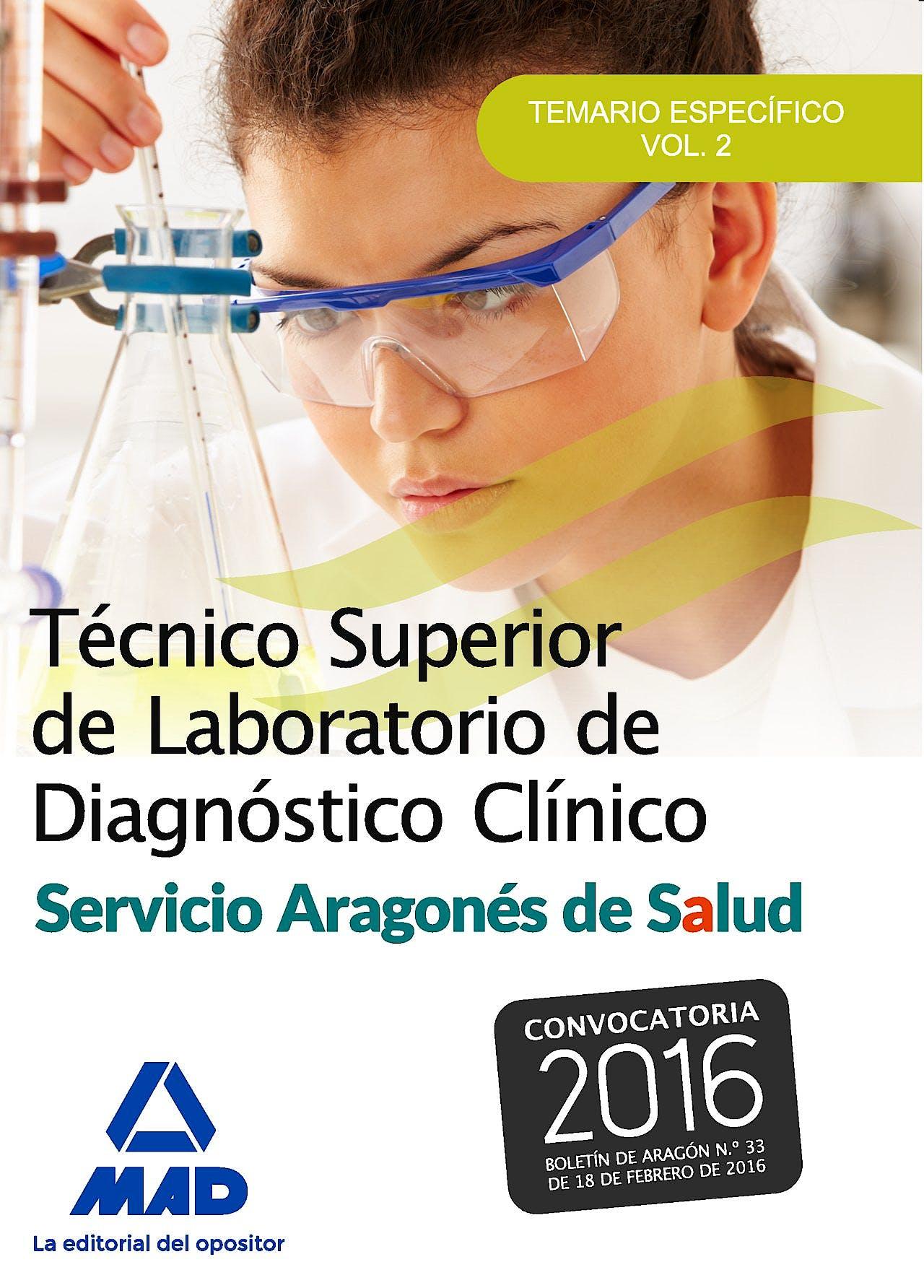 Portada del libro 9788490937624 Técnico Superior de Laboratorio de Diagnóstico Clínico Servicio Aragonés de Salud. Temario Específico, Vol. 2