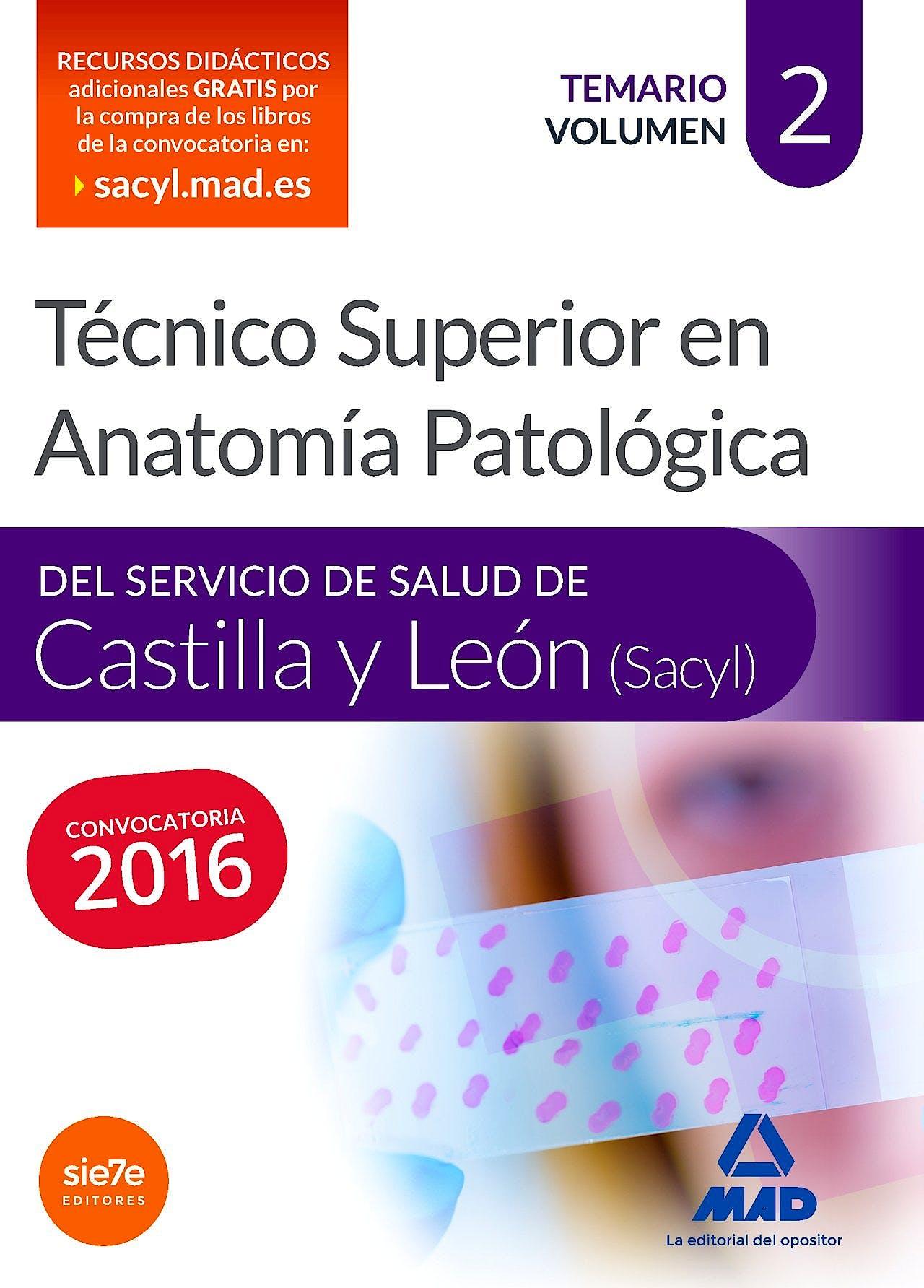 Portada del libro 9788490938577 Técnico Superior en Anatomía Patológica del Servicio de Salud de Castilla y Leon (SACYL). Temario, Vol. 2