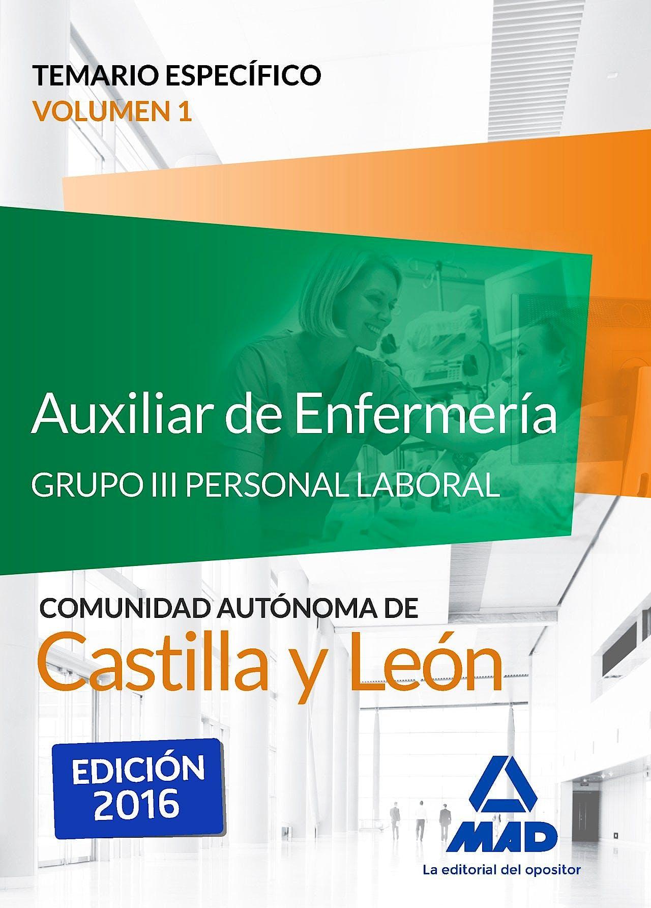Portada del libro 9788490938904 Auxiliar de Enfermería Grupo III Personal Laboral Comunidad Autonóma de Castilla y León. Temario Específico, Vol. 1