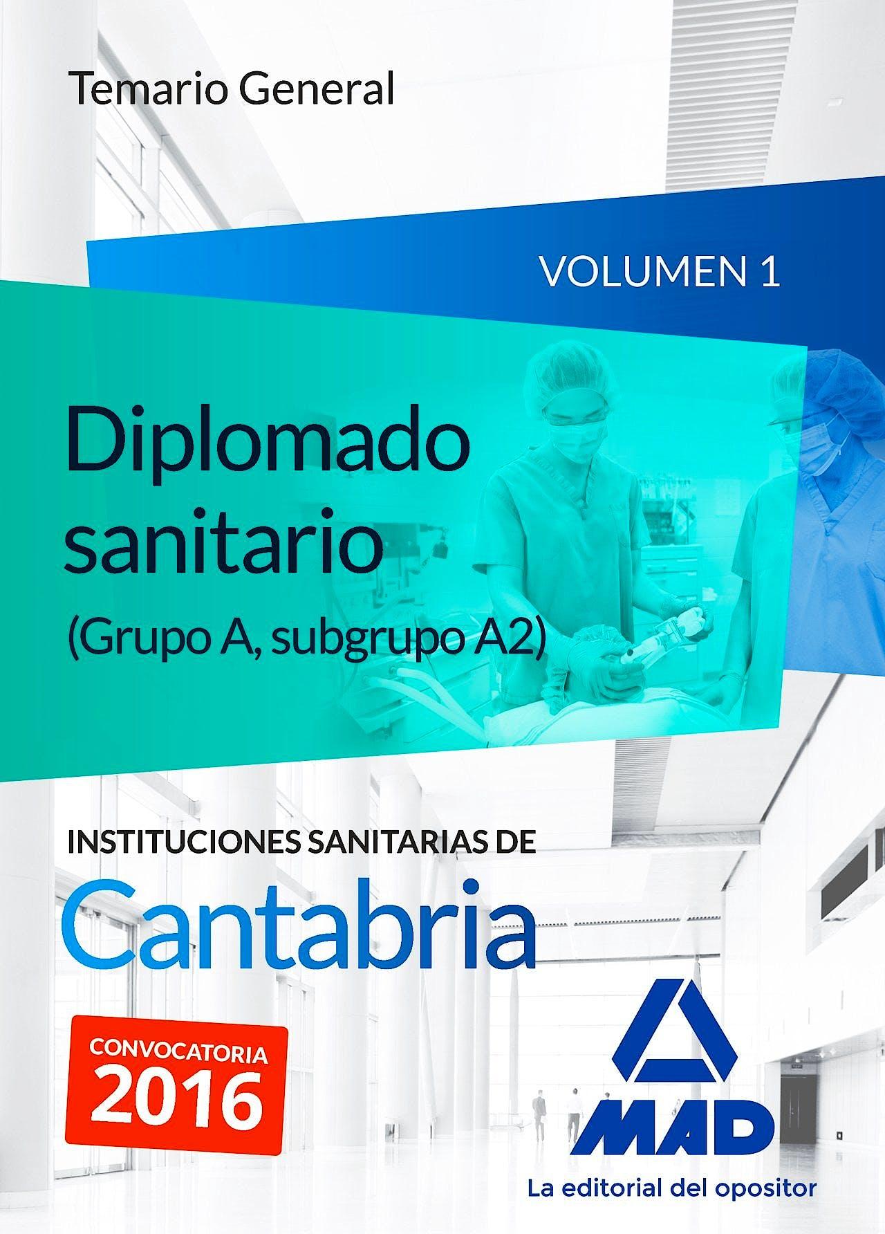 Portada del libro 9788490939222 Diplomado Sanitario (Grupo A, Subgrupo A2) Instituciones Sanitarias de Cantabria. Temario General, Vol. 1