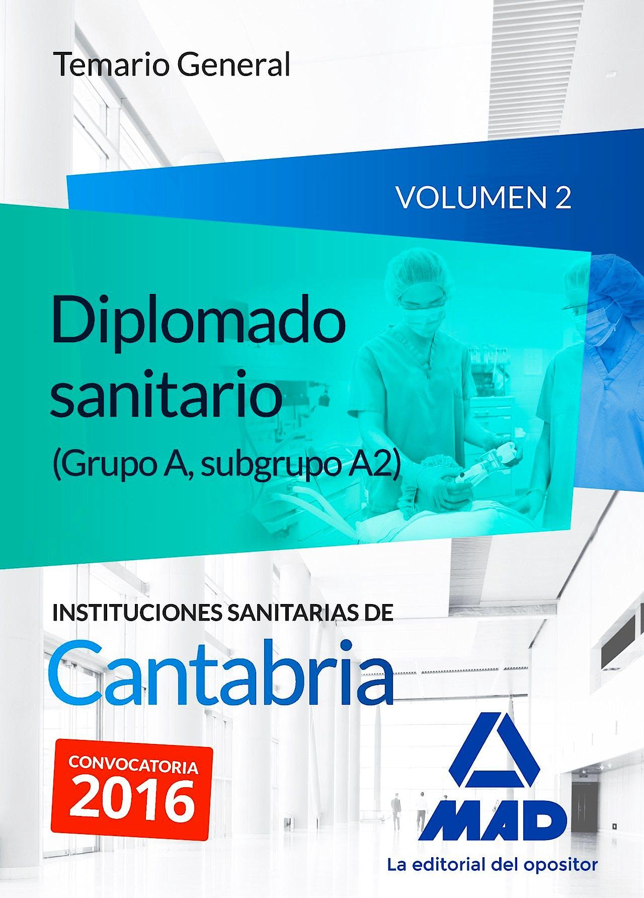 Portada del libro 9788490939239 Diplomado Sanitario (Grupo A, Subgrupo A2) Instituciones Sanitarias de Cantabria. Temario General, Vol. 2