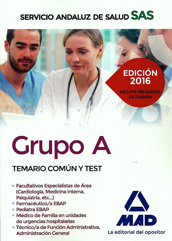 Portada del libro 9788490939833 Grupo a Servicio Andaluz de Salud (Sas). Temario Comun y Test