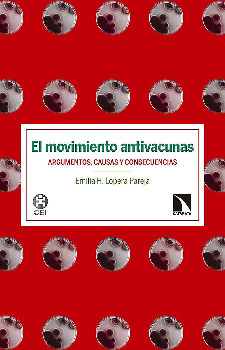 Portada del libro 9788490972007 El Movimiento Antivacunas. Argumentos, Causas y Consecuencias