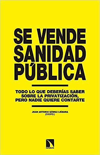 Portada del libro 9788490972762 Se Vende Sanidad Pública. Todo lo que Deberías Saber sobre la Privatización, pero Nadie Quiere Contarte