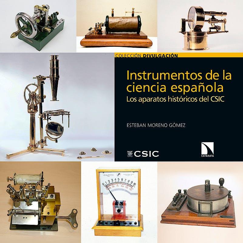 Portada del libro 9788490977514 Instrumentos de la Ciencia Española. Los Aparatos Históricos del CSIC