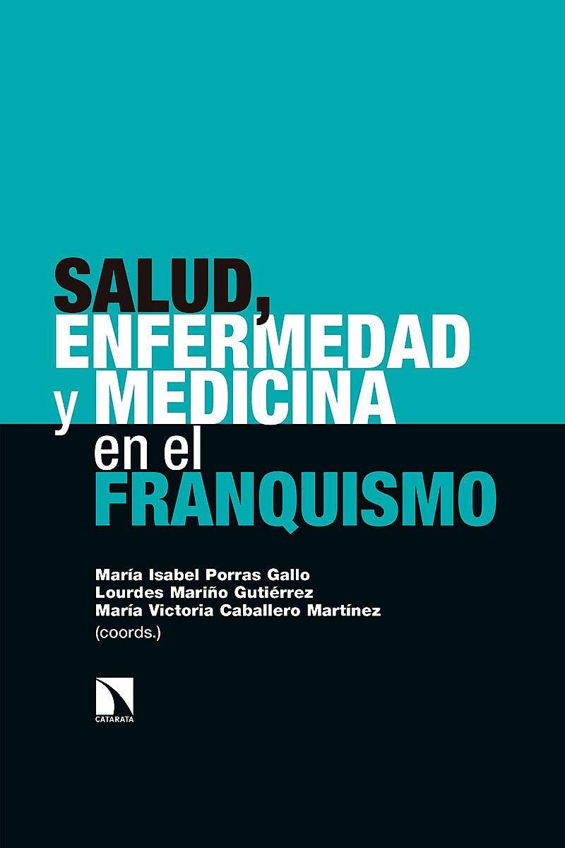Portada del libro 9788490978894 Salud, Enfermedad y Medicina en el Franquismo