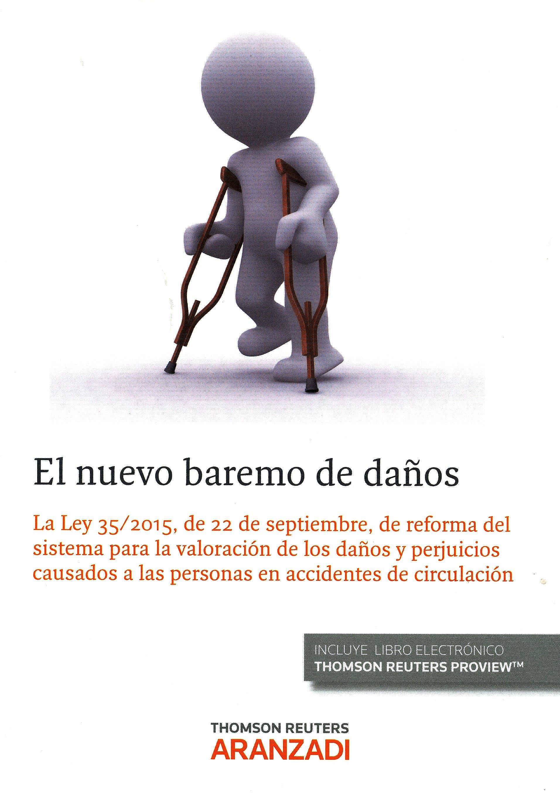 Portada del libro 9788490988763 El Nuevo Baremo de Daños. La Ley 35/2015, de 22 de Septiembre, de Reforma del Sistema para la Valoración de los Daños y Perjuicios Causados a las…