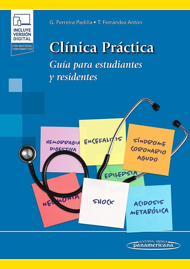 Portada del libro 9788491100386 Clínica Práctica. Guía para Estudiantes y Residentes (Incluye Versión Electrónica)