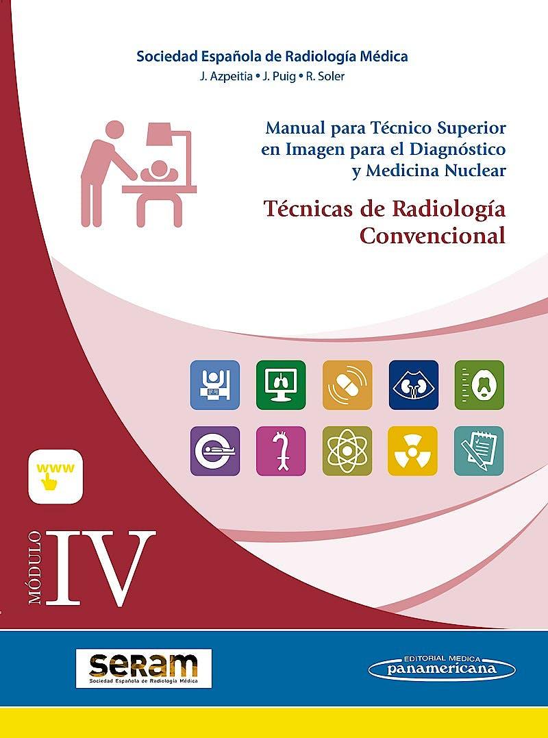Portada del libro 9788491100768 Manual para Técnico Superior en Imagen para el Diagnóstico y Medicina Nuclear, Módulo IV: Técnicas de Radiología Convencional