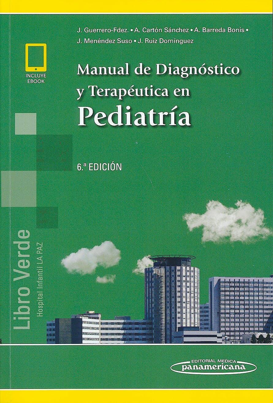 Portada del libro 9788491101307 Manual de Diagnóstico y Terapéutica en Pediatría (Libro Verde Hospital Infantil la Paz)