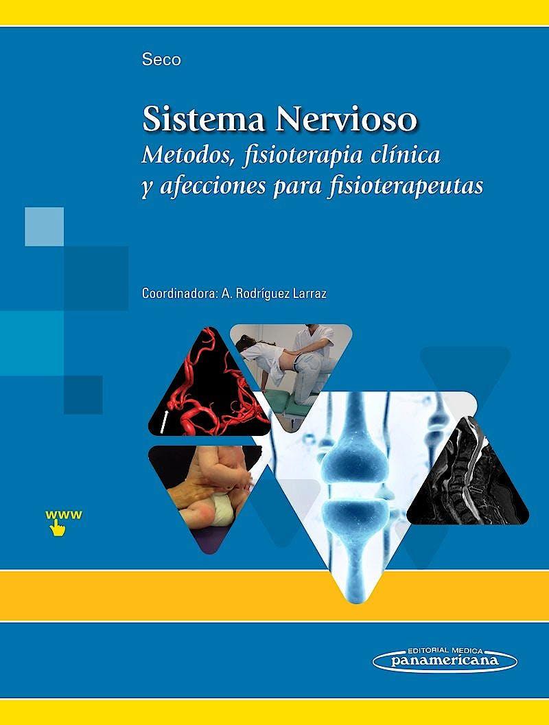 Portada del libro 9788491102021 Sistema Nervioso. Métodos, Fisioterapia Clínica y Afecciones para Fisioterapeutas (Incluye Versión Digital)