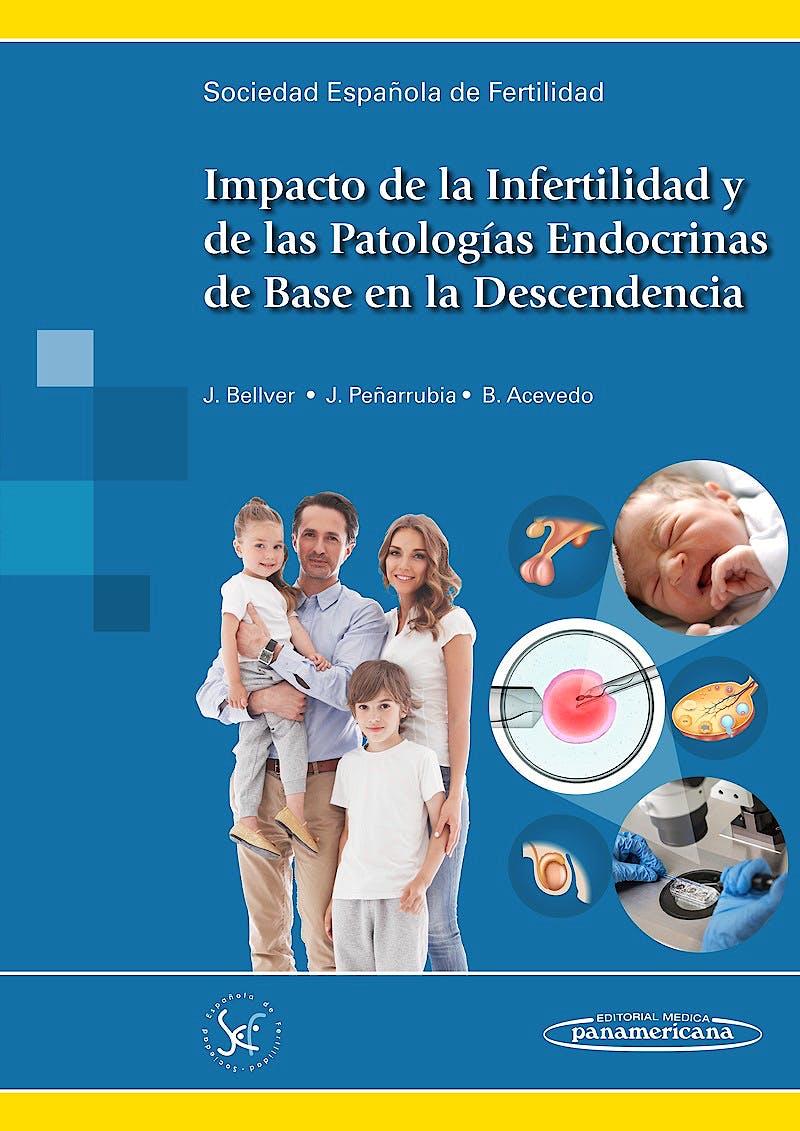 Portada del libro 9788491102281 Impacto de la Infertilidad y de las Patologías Endocrinas de Base en la Descendencia