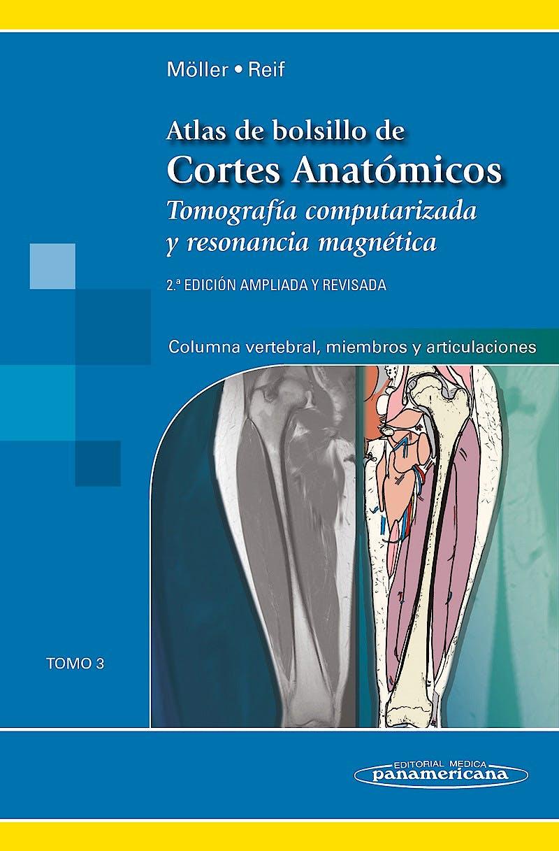 Portada del libro 9788491102694 Atlas de Bolsillo de Cortes Anatómicos. Tomografía Computarizada y Resonancia Magnética, Tomo 3: Columna Vertebral, Extremidades y Articulaciones