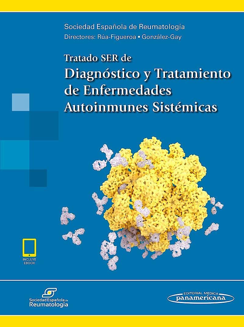 Portada del libro 9788491102847 Tratado SER de Diagnóstico y Tratamiento de Enfermedades Autoinmunes Sistémicas (Incluye E-Book)