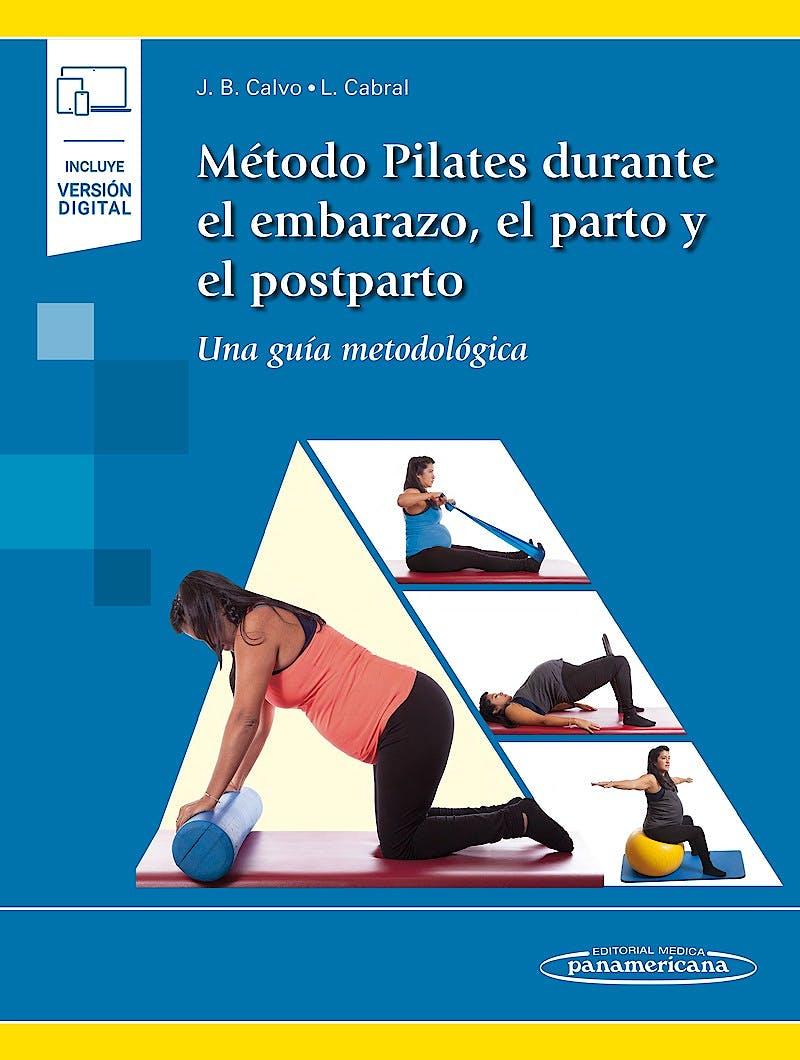Portada del libro 9788491103738 Método Pilates durante el Embarazo, el Parto y el Posparto (Incluye Versión Digital)