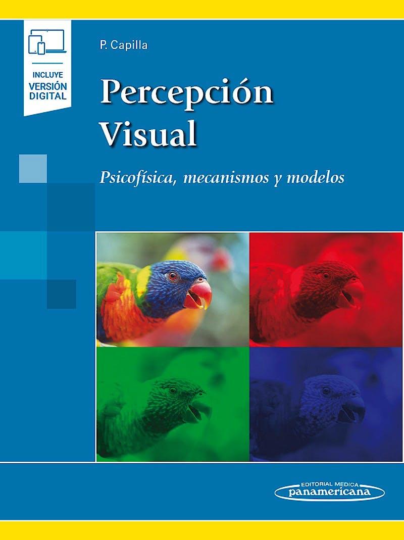 Portada del libro 9788491103837 Percepción Visual. Psicofísica, Mecanismos y Modelos (Incluye Versión Digital)