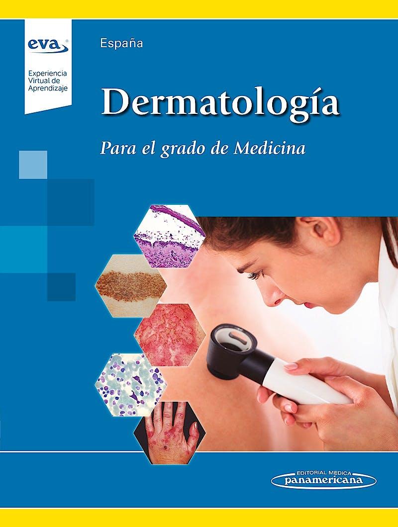 Portada del libro 9788491104124 Dermatología. Para el Grado de Medicina (Incluye acceso a EVA: Experiencia Virtual de Aprendizaje)