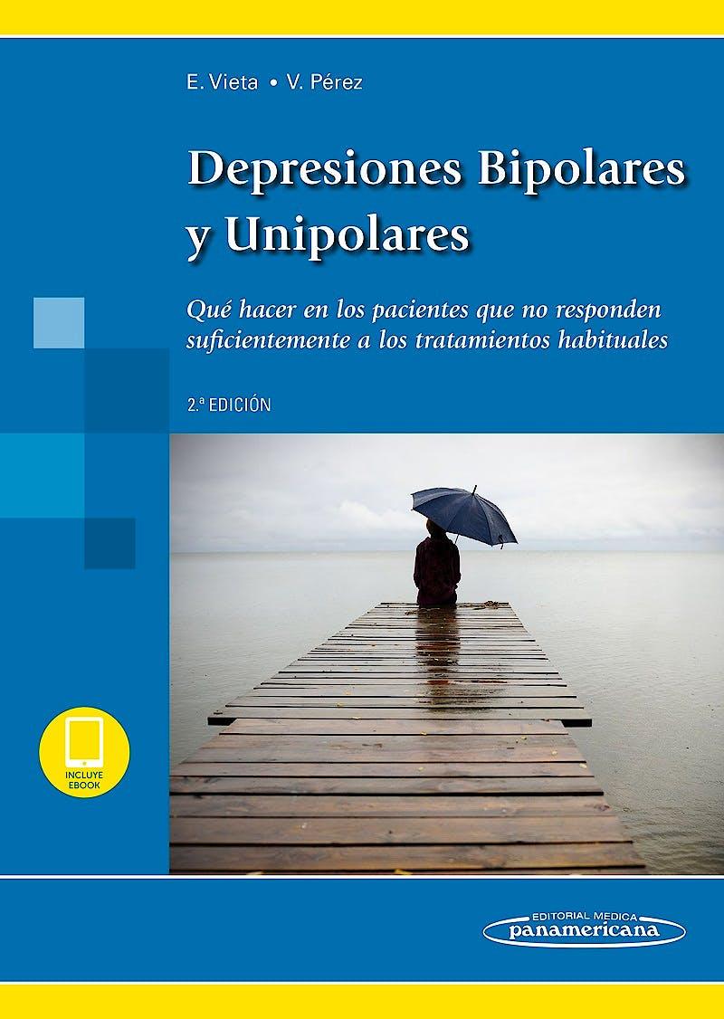 Portada del libro 9788491104513 Depresiones Bipolares y Unipolares. Qué Hacer en los Pacientes que no Responden Suficientemente a  Tratamientos Habituales (Incluye Versión Digital)