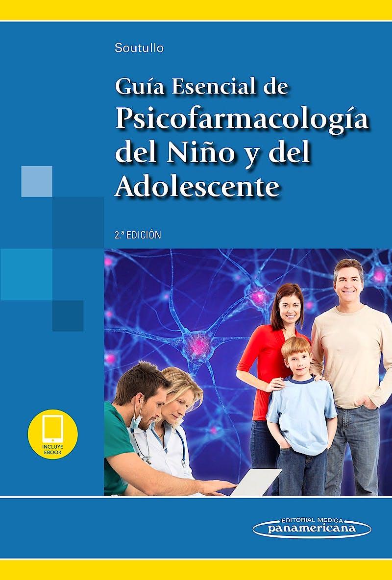 Portada del libro 9788491104940 Guía Esencial de Psicofarmacología del Niño y del Adolescente