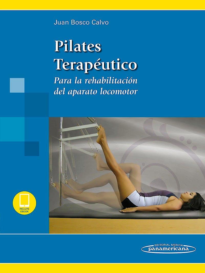 Portada del libro 9788491105008 Pilates Terapéutico para la Rehabilitación del Aparato Locomotor (Incluye Ebook)