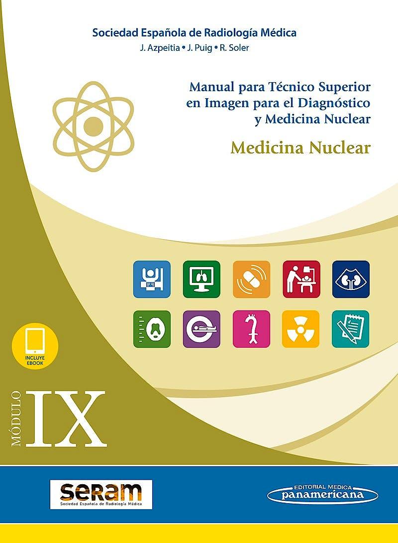 Portada del libro 9788491105091 Manual para Técnico Superior en Imagen para el Diagnóstico y Medicina Nuclear, Módulo IX: Medicina Nuclear (Incluye eBook)