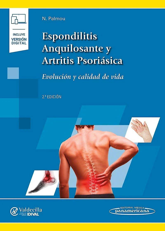 Portada del libro 9788491105138 Espondilitis Anquilosante y Artritis Psoriásica. Evolución y Calidad de Vida (Incluye Versión Digital)