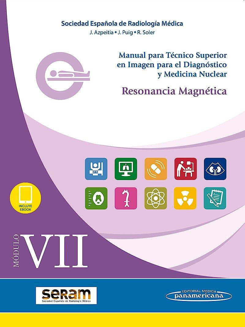 Portada del libro 9788491105152 Manual para Técnico Superior en Imagen para el Diagnóstico y Medicina Nuclear, Módulo VII: Resonancia Magnética
