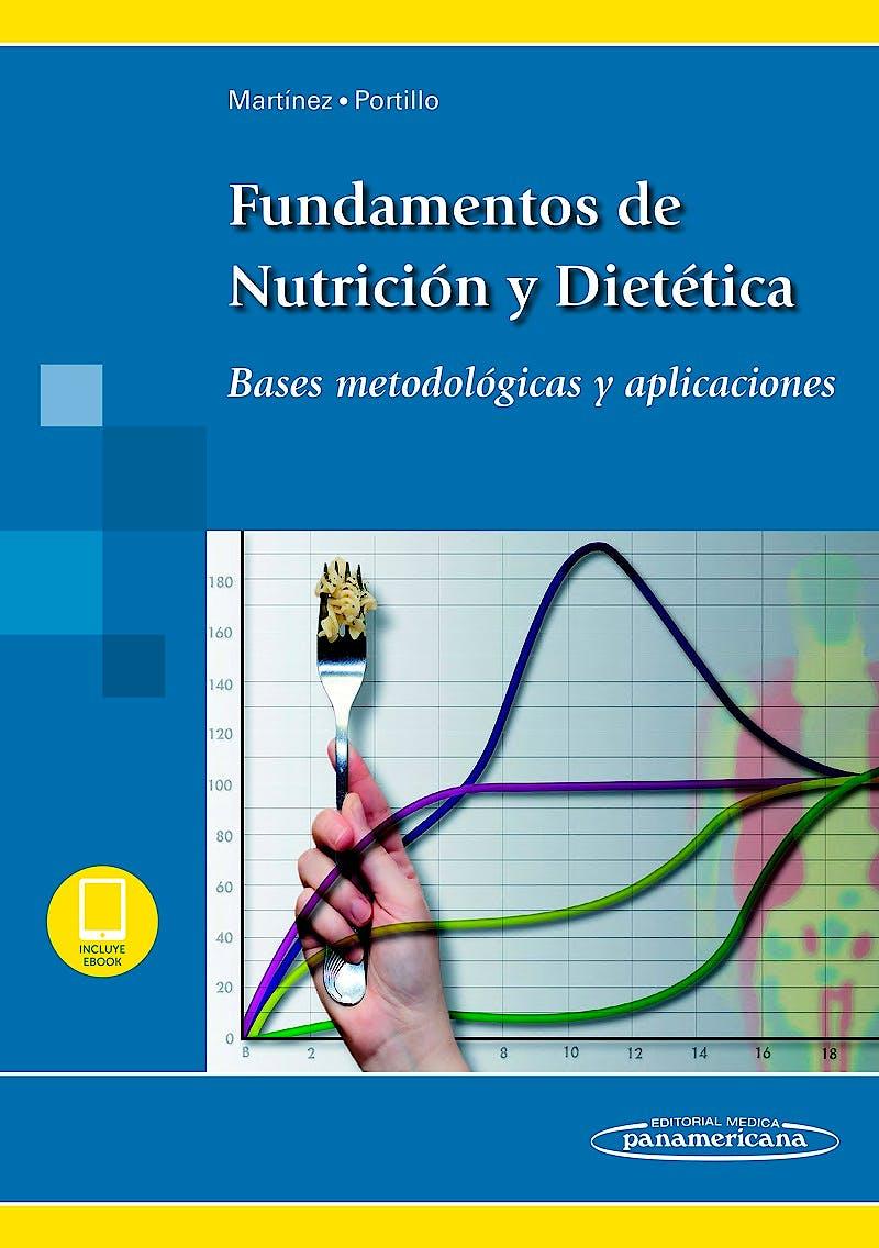 Portada del libro 9788491105251 Fundamentos de Nutrición y Dietética. Bases Metodológicas y Aplicaciones (Incluye eBook)