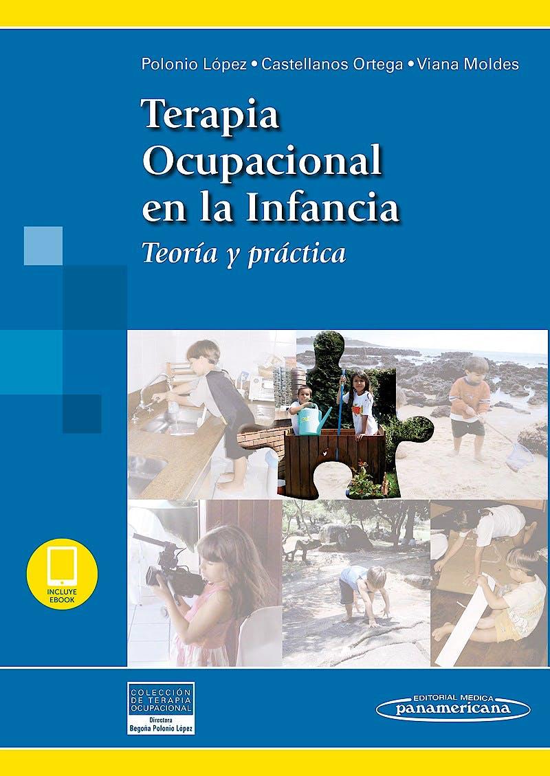 Portada del libro 9788491105329 Terapia Ocupacional en la Infancia. Teoría y Práctica