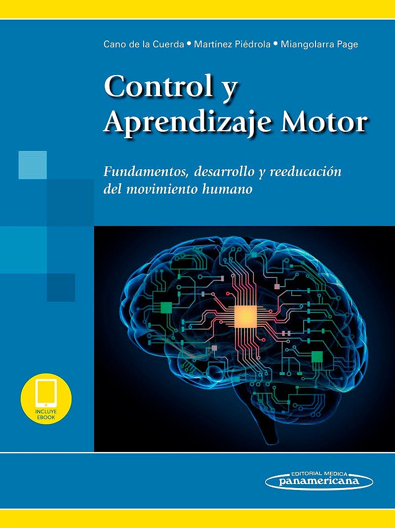 Portada del libro 9788491105374 Control y Aprendizaje Motor. Fundamentos, Desarrollo y Reeducación del Movimiento Humano (Incluye E-Book)