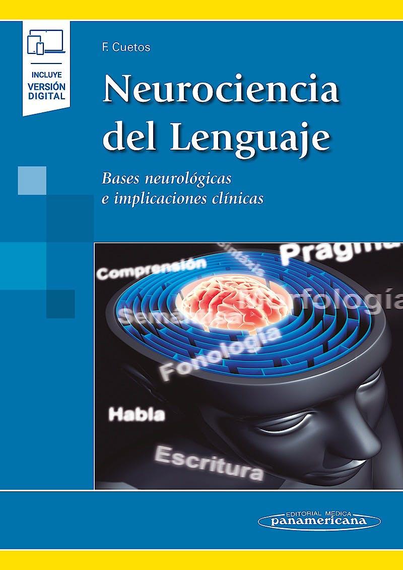 Portada del libro 9788491105411 Neurociencia del Lenguaje. Bases Neurológicas e Implicaciones Clínicas (Incluye Versión Digital)