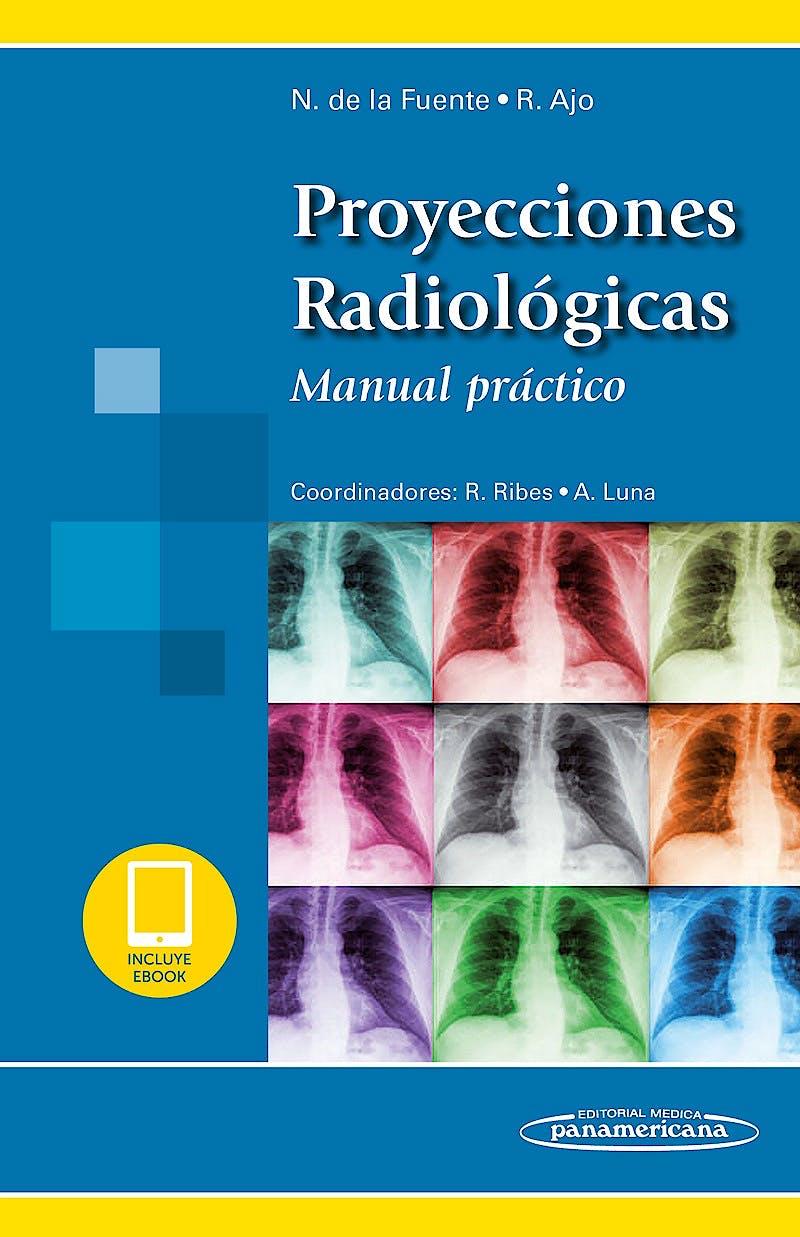 Portada del libro 9788491105503 Proyecciones Radiológicas. Manual Práctico (Incluye E-Book)