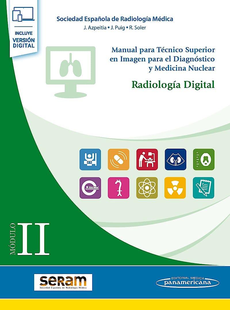 Portada del libro 9788491105626 Manual para Técnico Superior en Imagen para el Diagnóstico y Medicina Nuclear, Modulo II: Radiología Digital (Incluye Versión Digital)
