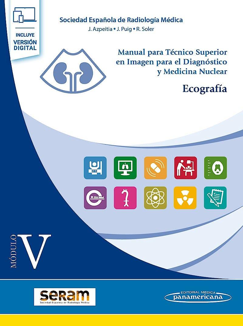 Portada del libro 9788491105657 Manual para Técnico Superior en Imagen para el Diagnóstico y Medicina Nuclear, Módulo V: Ecografía (Incluye E-Book)