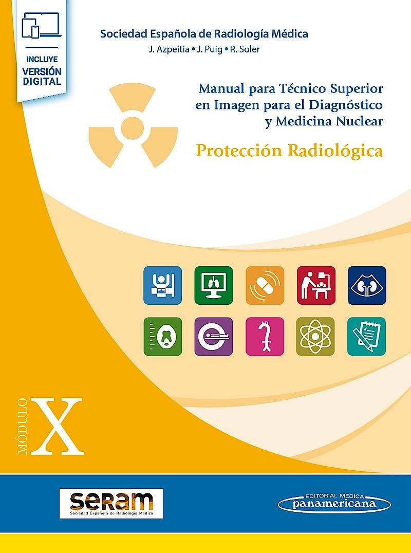 Portada del libro 9788491105664 Manual para Técnico Superior en Imagen para el Diagnóstico y Medicina Nuclear, Módulo X: Protección Radiológica (Incluye E-Book)