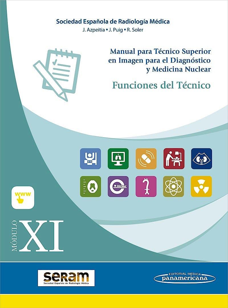 Portada del libro 9788491105671 Manual para Técnico Superior en Imagen para el Diagnóstico y Medicina Nuclear, Módulo XI: Funciones del Técnico (Incluye E-Book)