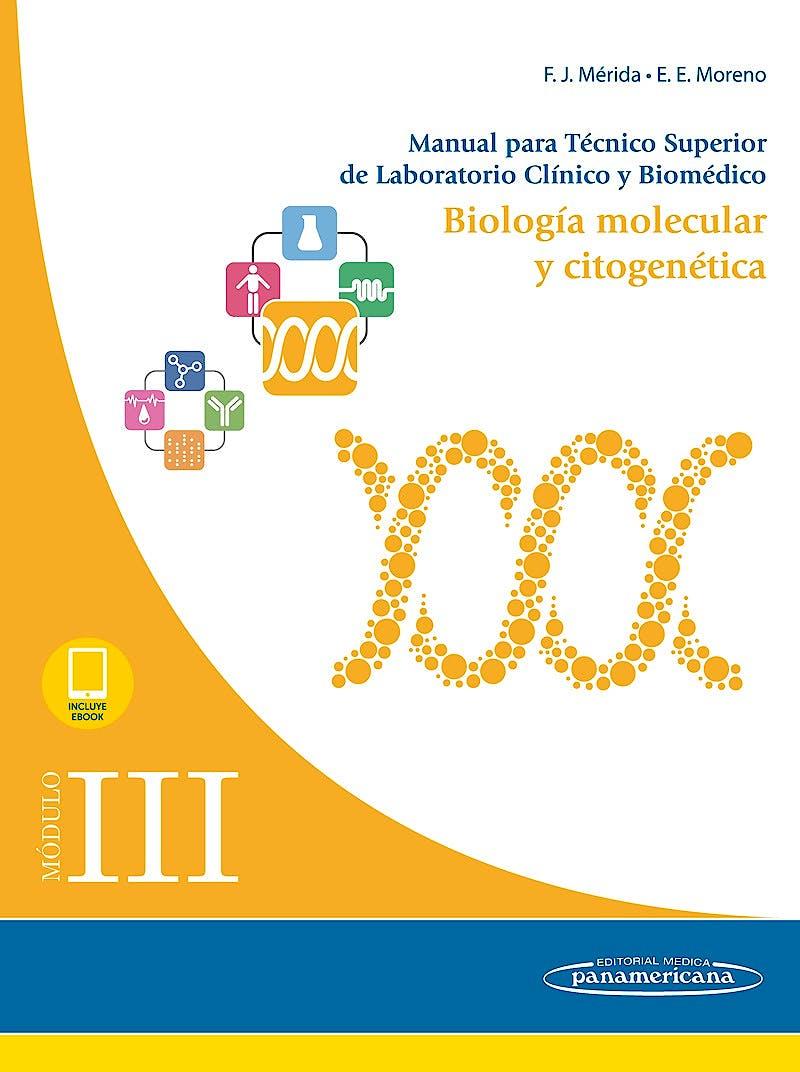 Portada del libro 9788491105725 Manual para Técnico Superior de Laboratorio Clínico y Biomédico, Modulo III: Biología Molecular y Citogenética (Incluye E-Book)