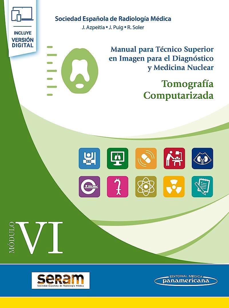 Portada del libro 9788491106845 Manual para Técnico Superior en Imagen para el Diagnóstico y Medicina Nuclear, Módulo VI: Tomografía Computarizada