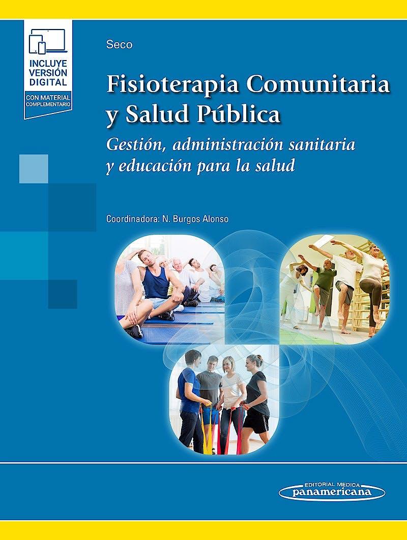 Portada del libro 9788491108030 Fisioterapia Comunitaria y Salud Pública. Gestión, Administración Sanitaria y Educación para la Salud (Incluye Versión Electrónica)