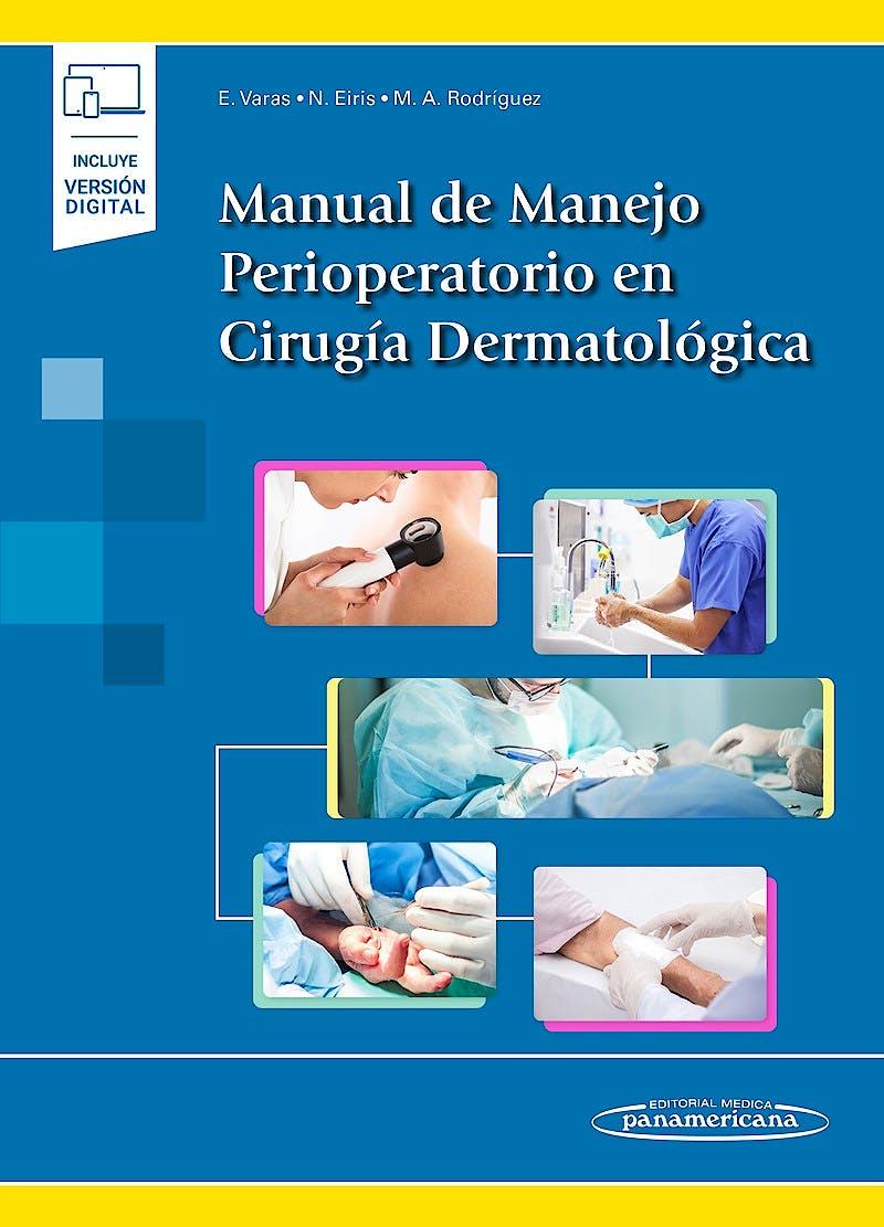 Portada del libro 9788491108085 Manual de Manejo Perioperatorio en Cirugía Dermatológica (Incluye Versión Digital)