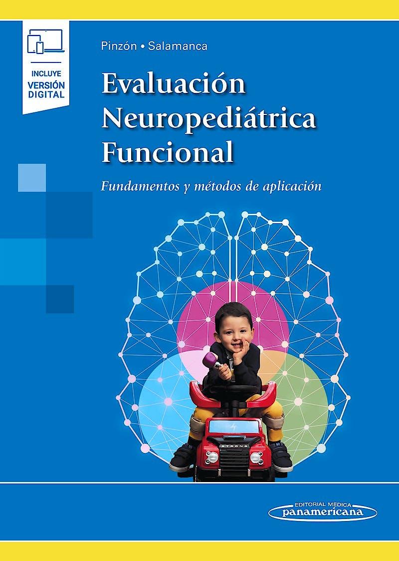 Portada del libro 9788491108313 Evaluación Neuropediátrica Funcional. Fundamentos y Métodos de Aplicación (Incluye Versión Electrónica)