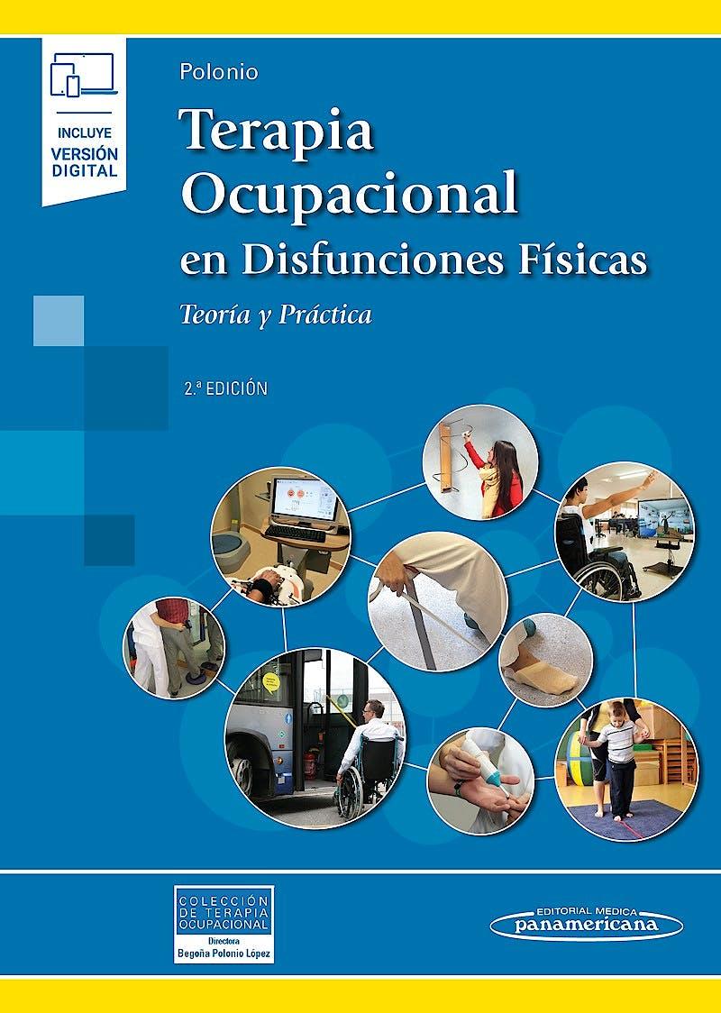 Portada del libro 9788491108603 Terapia Ocupacional en Disfunciones Físicas. Teoría y Práctica (Incluye Versión Digital)