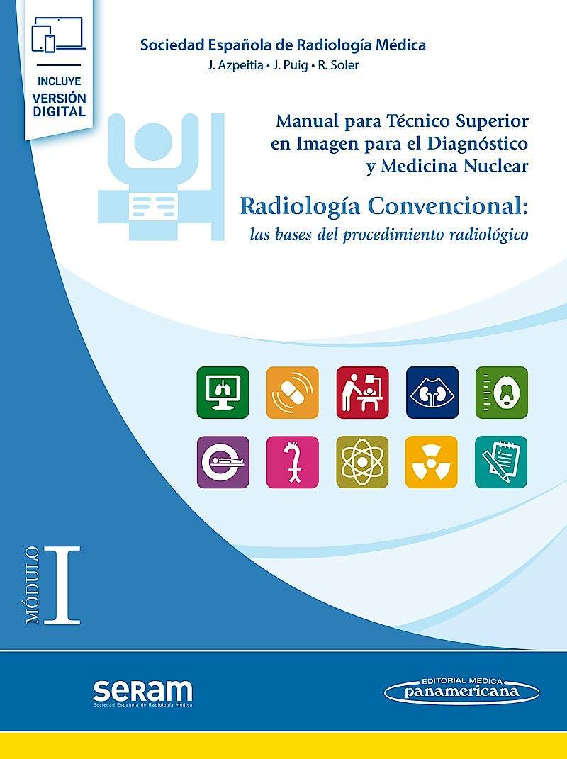 Portada del libro 9788491108771 Módulo I. Radiología Convencional. Las Bases del Procedimiento Radiológico (Incluye Versión Digital)