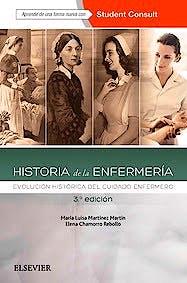 Portada del libro 9788491130475 Historia de la Enfermería. Evolución Histórica del Cuidado Enfermero + Acceso Online