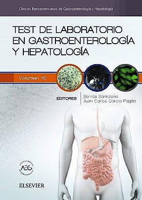 Portada del libro 9788491131106 Test de Laboratorio en Gastroenterologia y Hepatologia (Clinicas Iberoamericanas de Gastroenterologia y Hepatologia, Vol. 10)