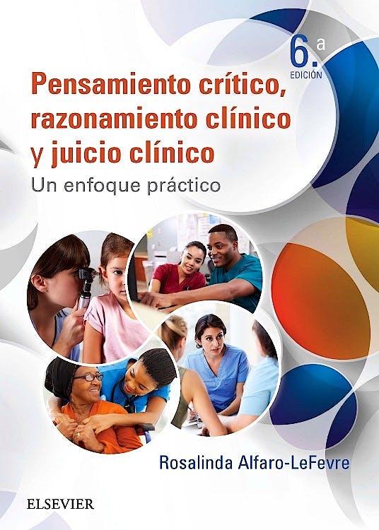 Portada del libro 9788491131199 Pensamiento Critico, Razonamiento Clinico y Juicio Clinico. un Enfoque Practico