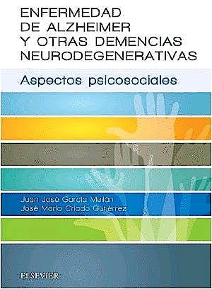 Portada del libro 9788491131649 Enfermedad de Alzheimer y Otras Demencias Neurodegenerativas. Aspectos Psicosociales  **Libro en Formato E-Book**
