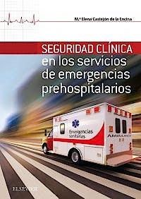 Portada del libro 9788491131724 Seguridad Clínica en los Servicios de Emergencias Prehospitalarias