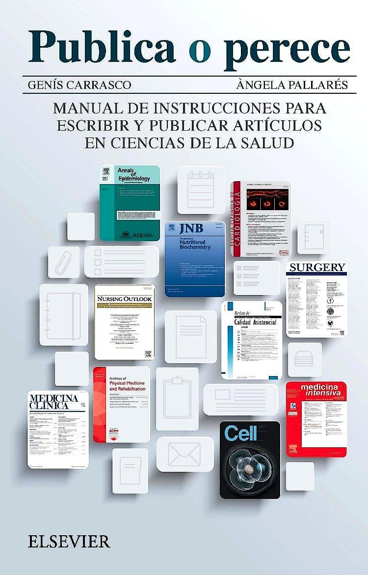 Portada del libro 9788491132479 Publica o Perece. Manual de Instrucciones para Escribir y Publicar Artículos en Ciencias de la Salud
