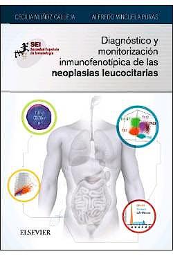 Portada del libro 9788491132493 Diagnóstico y Monitorización Inmunofenotípica de las Neoplasias Leucocitarias